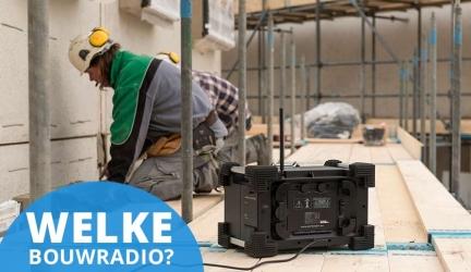Welke bouwradio moet ik kopen?